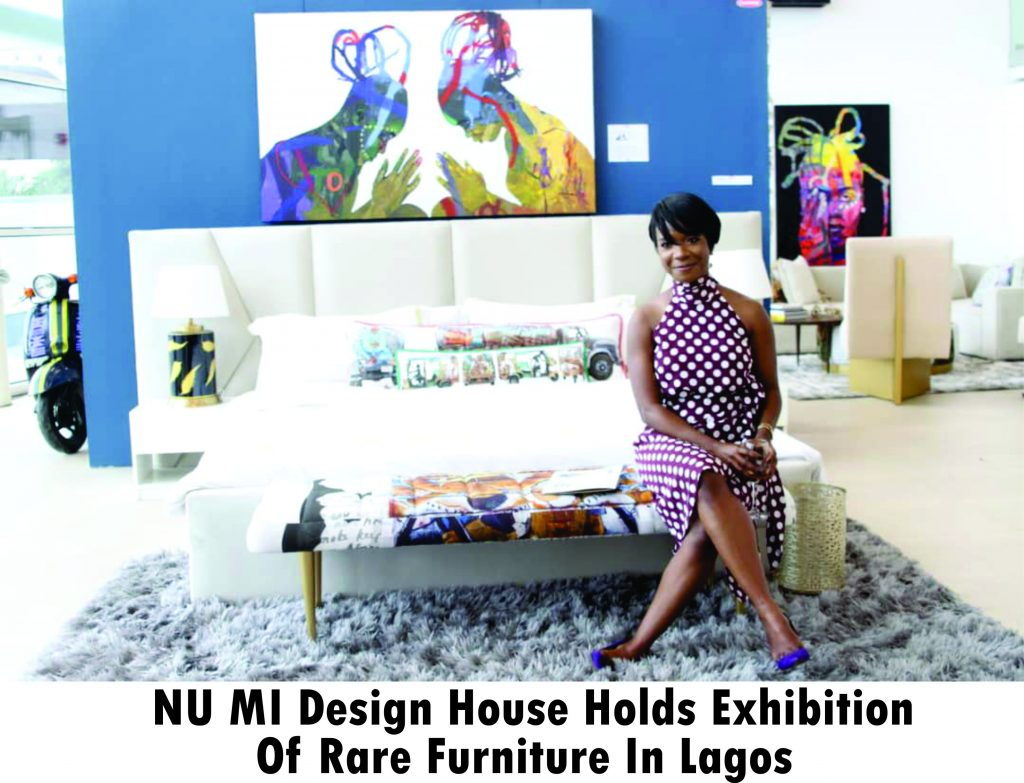 NU MI Design House Holds Exhibition Of Rare Furniture In Lagos - WELCOME TO LUXURY REPORTERS